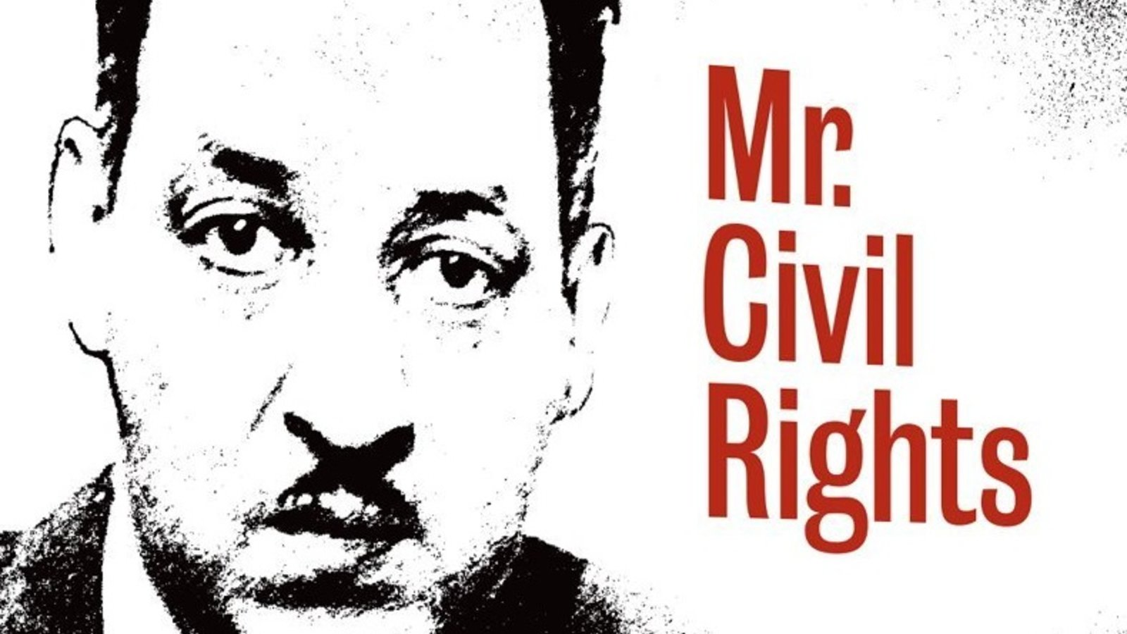 Mr. Civil Rights - Thurgood Marshall and the NAACP